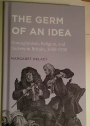 The Germ of an Idea: Contagionism, Religion, and Society in Britain, 1660 - 1730.