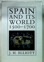 Spain and its World, 1500 - 1700. Selected Essays.