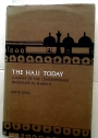 The Hajj Today: A Survey of the Contemporary Pilgrimage to Makkah.