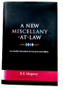 A New Miscellany-At-Law - yet another Diversion for Lawyers and others.