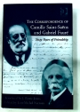 The Correspondence of Camille Saint-Saens and Gabriel Faure: Sixty Years of Friendship.