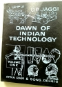 History of Science and Technology in India, Volume One: Dawn of Indian Technology, Pre- and Proto-Historic Period. Illustrated.