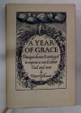A Year of Grace: Passages chosen and arranged to express a mood about God and Man.