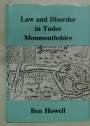Law and Disorder in Tudor Monmouthshire.