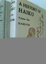 A History of Haiku in Two Volumes. From the Beginnings up to Issa and From Issa up to the Present.