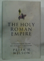 The Holy Roman Empire: A Thousand Years of Europe's History.