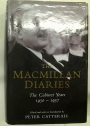 The Macmillan Diaries. The Cabinet Years. 1950 - 1957.