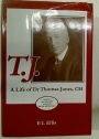 T.J. A Life of Dr Thomas Jones, CH. Cabinet Secretary to Four Prime Ministers.