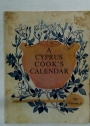 A Cyprus Cook's Calendar. A Month by Month Collection of Seasonal and Local Recipes.