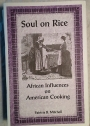 Soul on Rice. African Influences on American Cooking.