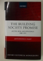 The Building Society Promise: Access, Risk and Efficiency 1880 - 1939.