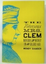 The Notorious Mrs. Clem: Murder and Money in the Gilded Age.