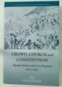 Crown, Church and Constitution: Popular Conservatism in England 1815-1867. Studies in British and Imperial History - Volume 4.