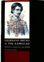 Giordano Bruno and the Kabbalah: Prophets, Magicians, and Rabbis.