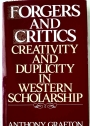 Forgers and Critics. Creativity and Cuplicity in Western Scholarship.