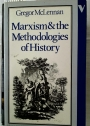 Marxism and the Methodologies of History.