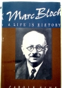 Marc Bloch: A Life in History.