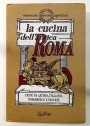 La Cucina dell'antica Roma. Ediz Multilingue.