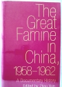 The Great Famine in China, 1958 - 1962.
