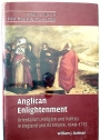 Anglican Enlightenment: Orientalism, Religion and Politics in England and its Empire, 1648 - 1715.