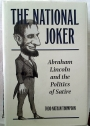 The National Joker: Abraham Lincoln and the Politics of Satire.