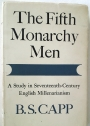 The Fifth Monarchy Men: A Study in Seventeenth-Century English Millenarianism.