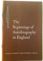 The Beginnings of Autobiography in England: A Paper Delivered by James M. Osborn at the Fifth Clark Library Seminar, 8 August 1959.