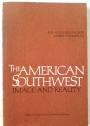 The American Southwest: Image and Reality. Papers Read at a Clark Library Seminar, 16 April 1977.