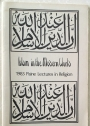 Islam in the Modern World: The 1983 Paine Lectures in Religion.