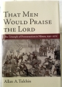 That Men Would Praise the Lord: The Reformation in Nimes, 1530-1570.