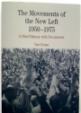 The Movements of the New Left, 1950 - 1975: A Brief History with Documents.