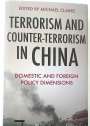 Terrorism and Counter-Terrorism in China: Domestic and Foreign Policy Dimensions.