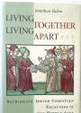 Living Together, Living Apart: Rethinking Jewish-Christian Relations in the Middle Ages.