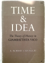 Time and Idea. The Theory of History in Giambattista Vico.