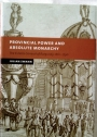 Provincial Power and Absolute Monarchy: The Estates General of Burgundy, 1661 - 1790.