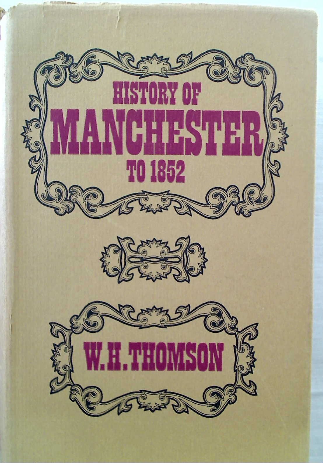 History of Manchester to 1852.