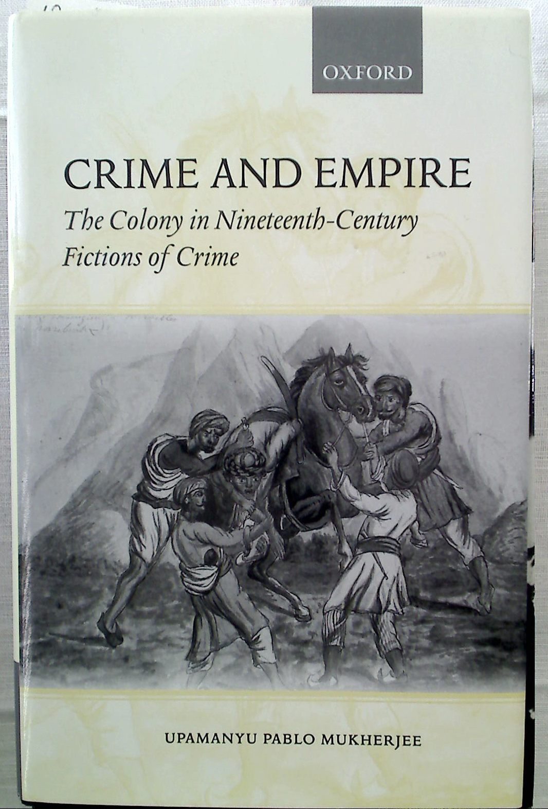 Crime and Empire: The Colony in Nineteenth-Century Fictions of Crime.