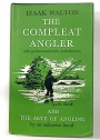 The Compleat Angler. And The Art of Angling.