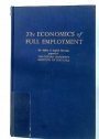 The Economics of Full Employment. Six Studies in Applied Economics Prepared at the Oxford University Institute of Statistics.