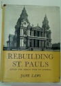 Rebuilding St. Paul's after the Great Fire of London.