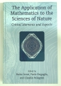 The Application of Mathematics to the Sciences of Nature: Critical Moments and Aspects.