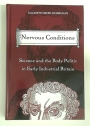 Nervous Conditions: Science and the Body Politic in Early Industrial Britain.