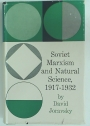 Soviet Marxism and Natural Science 1917 - 1932.