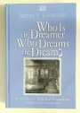 Who is the Dreamer Who Dreams the Dream? A Study of Psychic Presences.