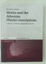 Metics and the Athenian Phialai-Inscriptions. A Study in Athenian Epigraphy and Law.