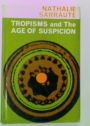 Tropisms and The Age of Suspicion.
