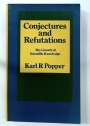 Conjectures and Refutations: The Growth of Scientific Knowledge. Fourth Edition.
