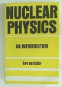 Nuclear Physics: An Introduction.