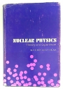 Nuclear Physics: Theory and Experiment.