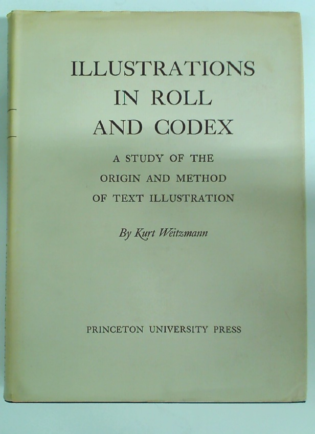 Illustrations in Roll and Codex: A Study of the Origin and Method of Text Illustration.